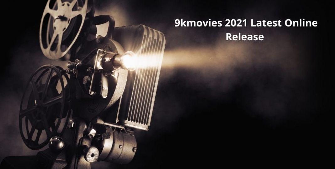 9kmovies 2021 Latest Online
